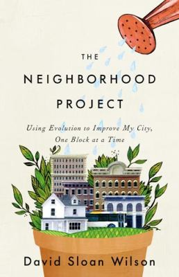 Neighborhood Project : Using Evolution to Improve My City, One Block at a Time