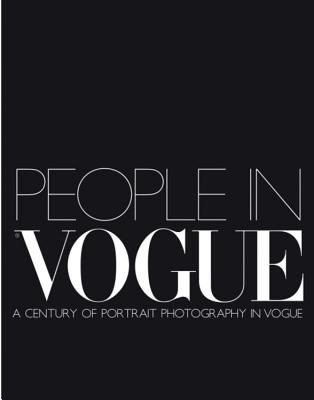 People in Vogue A Century of Portraits