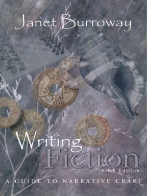Writing Fiction: A Guide to Narrative Craft (5th Edition) Burroway, Janet Paper