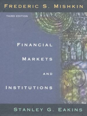 financial markets and institutions 6e mishkin eakins Fabozzi, f, modigliani, f and jones, f (2009) foundations of financial markets and institutions, 4th edn, pearson madura, j (2008) financial markets and institutions, 7th edn, south western college publications mishkin, f and eakins, sg (2008) financial markets and institutions, 6th edn, pearson saunders, a and.
