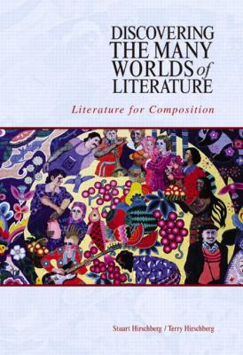 Discovering the Many Worlds of Literature Literature for Composition