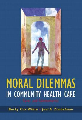 Moral Dilemmas In Community Health Care Cases And Commentaries