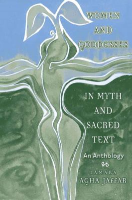 Women and Goddesses in Myth and Sacred Text An Anthology