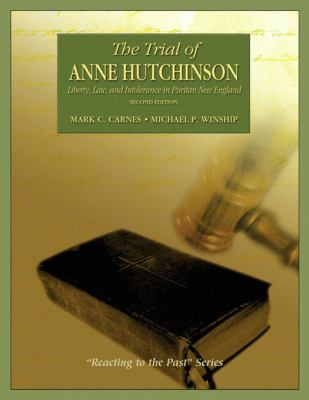 Trial of Anne Hutchinson Liberty, Law, and Intolerance in Puritan New England