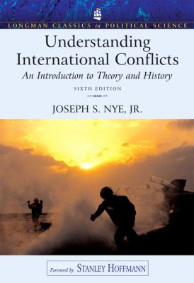 Understanding International Conflicts An Introduction to Theory and History  Longman Classics in Political Science