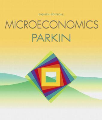Microeconomics with MyEconLab plus eBook 1-semester Student Access Kit (8th Edition)