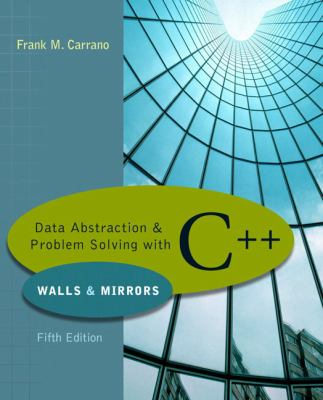Data Abstraction & Problem Solving With C++ Walls & Mirrors