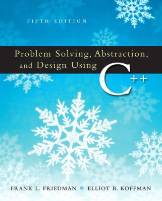 Problem Solving, Abstraction & Design Using C++