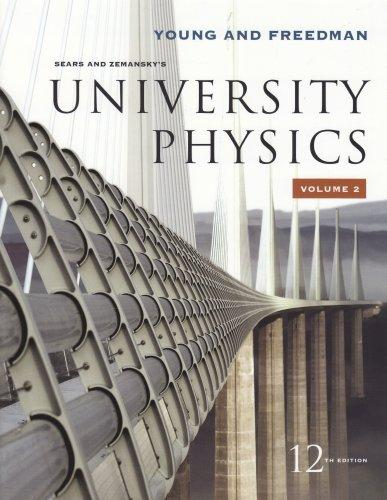 University Physics Vol 2 (Chapters 21-37) (12th Edition)
