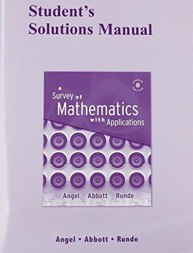 Student Solutions Manual for A Survey of Mathematics with Applications, Edition 8
