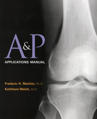 Anatomy and Physiology Applications Manual