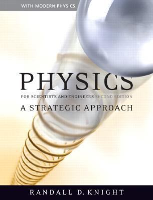 Physics for Scientists and Engineers A Strategic Approach With Modern Physics and Masteringphysics