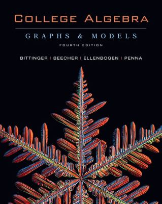 College Algebra: Graphs and Models with Graphing Calculator Manual, 4th Edition