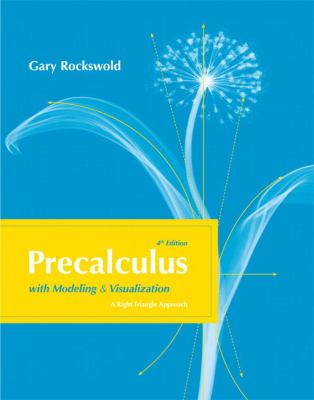 Precalculus with Modeling and Visualization (4th Edition)