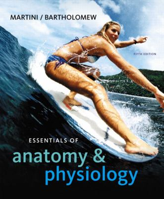 Essentials of Anatomy &Physiology with Interactive Physiology 10-System Suite (5th Edition)