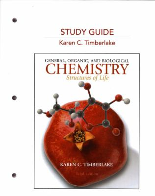 Study Guide for General, Organic and Biological Chemistry: Structures of Life for General, Organic, and Biological Chemistry: Structures of Life