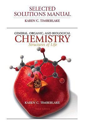 Selected Solutions Manual for General, Organic, and Biological Chemistry for General, Organic, and Biological Chemistry: Structures of Life