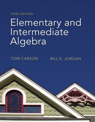 Elementary and Intermediate Algebra (3rd Edition) (The Carson Algebra Series)