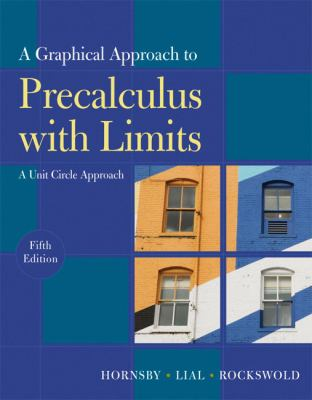 Graphical Approach to Precalculus with Limits: A Unit Circle Approach,  A (5th Edition)