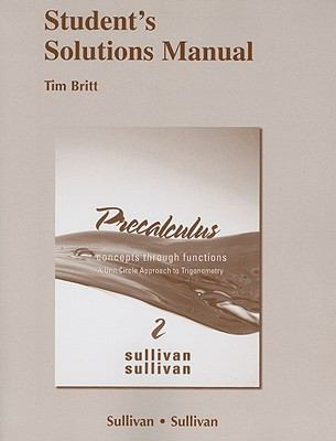 Student's Solutions Manual for Precalculus: Concepts Through Functions, A Unit Circle Approach to Trigonometry