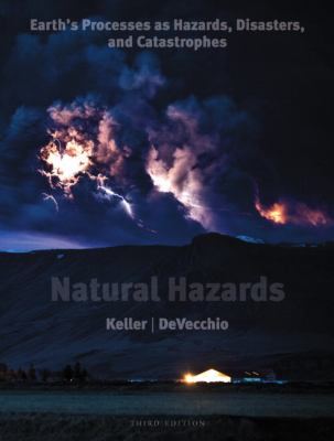 Natural Hazards: Earth's Processes as Hazards, Disasters, and Catastrophes (3rd Edition)