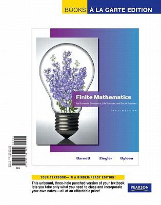Finite Mathematics for Business, Economics, Life Sciences and Social Sciences, Books a la Carte Edition
