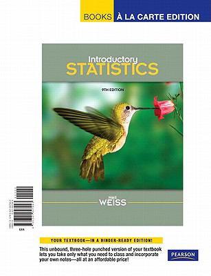 Introductory Statistics, Books a la Carte Edition (9th Edition)