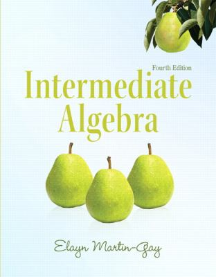 Intermediate Algebra (4th Edition) (Martin-Gay Developmental Math Series)