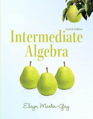 Intermediate Algebra (4th Edition) (Martin-Gay Developmental Math Series)