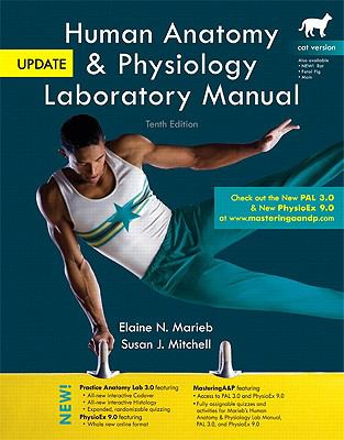 Human Anatomy & Physiology Laboratory Manual with MasteringA&P, Cat Version, Update (10th Edition)