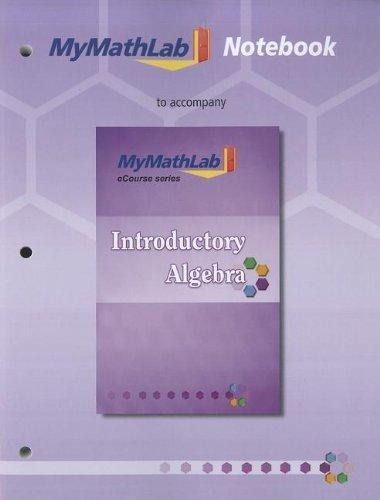 MyMathLab Notebook for Squires / Wyrick Introductory Algebra