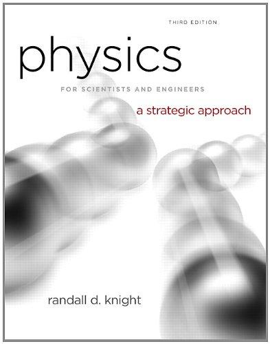 Physics for Scientists and Engineers: A Strategic Approach, Vol. 1 (Chs 1-15) (3rd Edition)