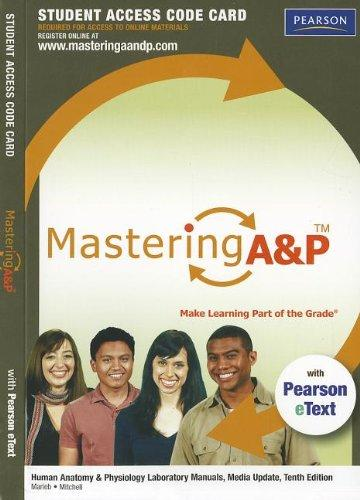 MasteringA&P with Pearson eText -- Standalone Access Card -- for Human Anatomy & Physiology Laboratory Manuals, Update (10th Edition) (Mastering A&P (Access Codes))