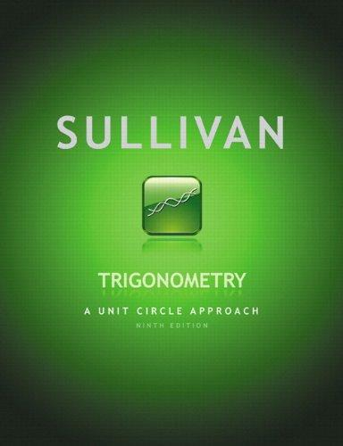Trigonometry: A Unit Circle Approach plus MyMathLab with Pearson eText -- Access Card Package (9th Edition)