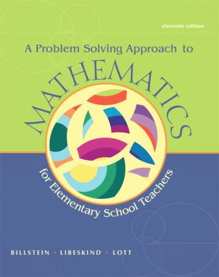 A Problem Solving Approach to Mathematics for Elementary School Teachers (11th Edition)