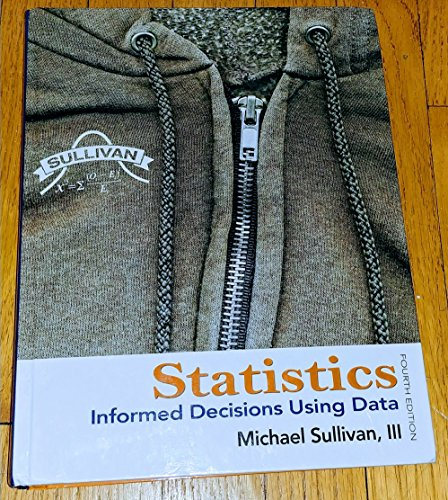 Statistics: Informed Decisions Using Data (4th Edition)
