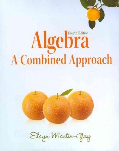 Algebra: A Combined Approach, Annotated Instructor's Edition, Answers Included
