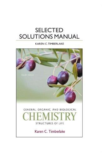 Selected Solution Manual for General, Organic, and Biological Chemistry: Structures of Life