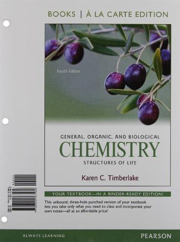 General, Organic, and Biological Chemistry: Structures of Life, Books ala Carte Edition (4th Edition)