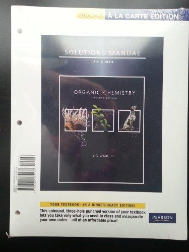 Organic Chemistry Student Solutions Manual, Books a la Carte Edition (7th Edition)