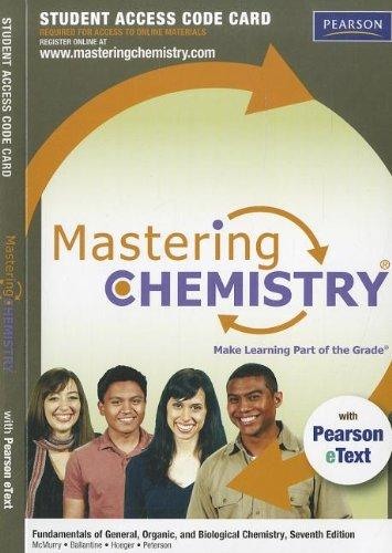 MasteringChemistry with Pearson eText -- Standalone Access Card -- for Fundamentals of General, Organic, and Biological Chemistry (7th Edition) (MasteringChemistry (Access Codes))