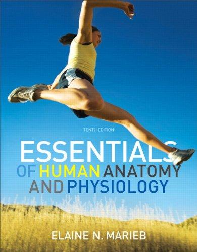 Essentials of Human Anatomy & Physiology with MasteringA&P, 10th Edition