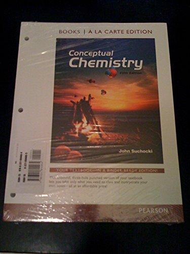 Conceptual Chemistry, Books a la Carte Edition (5th Edition)