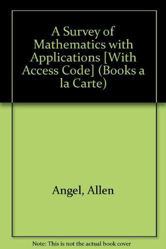 A Survey of Mathematics with Applications, Books a la Carte Edition Plus NEW MyMathLab with Pearson eText -- Access Card Package (9th Edition)