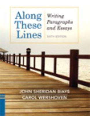 along these lines writing paragraphs and essays sixth edition