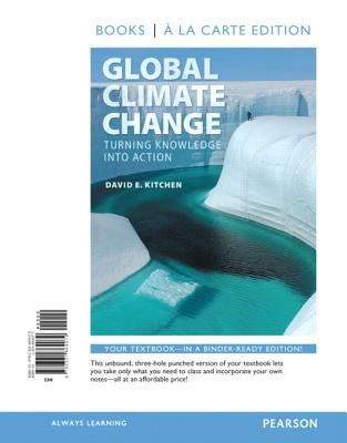 Global Climate Change : Turning Knowledge into Action, Books a la Carte Edition