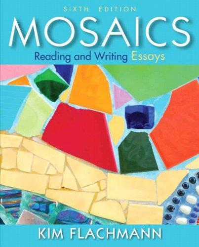 Mosaics: Reading and Writing Essays, 7th Edition