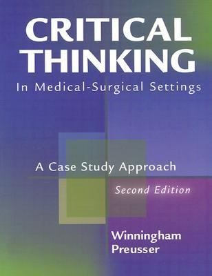 Critical Thinking in the Medical Surgical Setting: A Case Study Approach