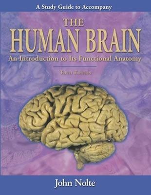 Human Brain Study Guide to Accompany the Human Brain