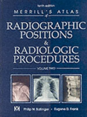 Merrill's Atlas of Radiographic Positions and Radiologic Procedures